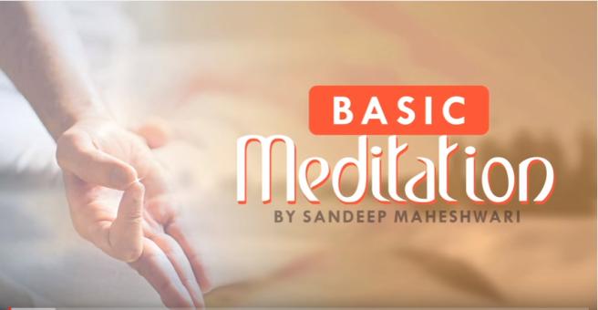 Basic Meditation - Sandeep Maheshwari